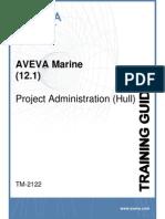 TM-2122 AVEVA Marine (12.1) Project Administration (Hull) Rev 4.0