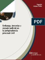 Embargo, Tercerías y Remate Judicial en La Jurisprudencia Procesal Civil - Eugenia Ariano Deho