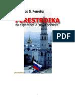 Ferreira OS. Perestroika. da esperança à nova pobreza.pdf