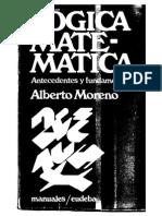 Prototipo de Logica Matematica, Antecedentes y Fundamentos Alberto Moreno Gris 1200dpi  hecho con bullzip.pdf
