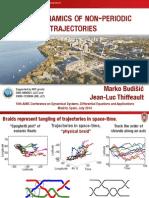 Braid Dynamics of Non-Periodic Trajectories
