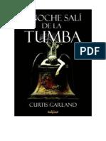 Garland Curtis - Seleccion Terror 002 - Anoche Sali de La Tumba
