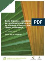 Diseño de procesos sustentables para productos innovativos  a partir del estudio de un contexto local. Caso de estudio