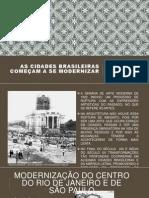 As Cidades Brasileiras Começam a Se Modernizar