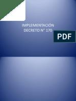 Implementacion Decreto N°170
