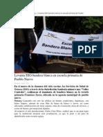 13-07-14 Oaxaca.me Levanta SSO Bandera Blanca en Escuela Primaria de Pueblo Nuevo
