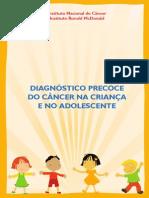 INCA (2009). Diagnóstico Precoce Do Câncer Na Criança e No Adolescente.