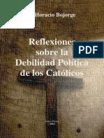 P. Bojorge - Reflexiones sobre la Debilidad Política de los Católicos