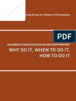 Childrens Participation in Decision Making - Why Do It, When to Do It, How to Do It