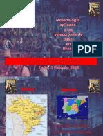 Metodología Aplicada en Brasil. Ponencia Jordi Ribera