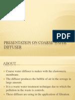 Presentation on Coarse Water Diffuser