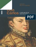 Don Carlos. El Príncipe de La Leyenda Negra - Moreno Espinosa, Gerardo
