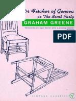 Doctor Fischer of Geneva (Aka the Bomb Party) - Graham Greene