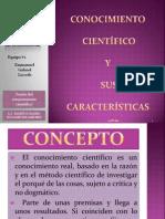 1.2. Conocimiento Cientifico y Sus Caracterisitcas (Diapositivas) (1)