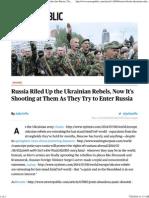 Russia Blocks Ukrainian Rebels From Crossing Border Into Russia _ New Republic