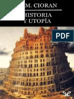 E. M. Cioran - Historia y Utopía