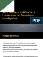 Antecendentes, Justificacion y Limitacion de La Investigacion