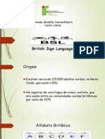 British Sign Language, (BSL)
