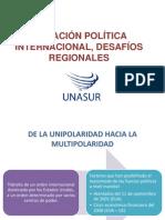 Situación política internacional, desafíos regionales de Unasur