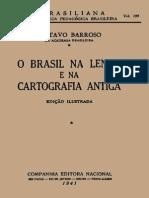 BARROSO, Gustavo (1888-1959). O Brasil Na Lenda e Na Cartografia Antiga [1941]