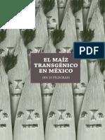 El Maiz Transgenico en Mexico (en 15 Pildoras) Ver Oaxaca