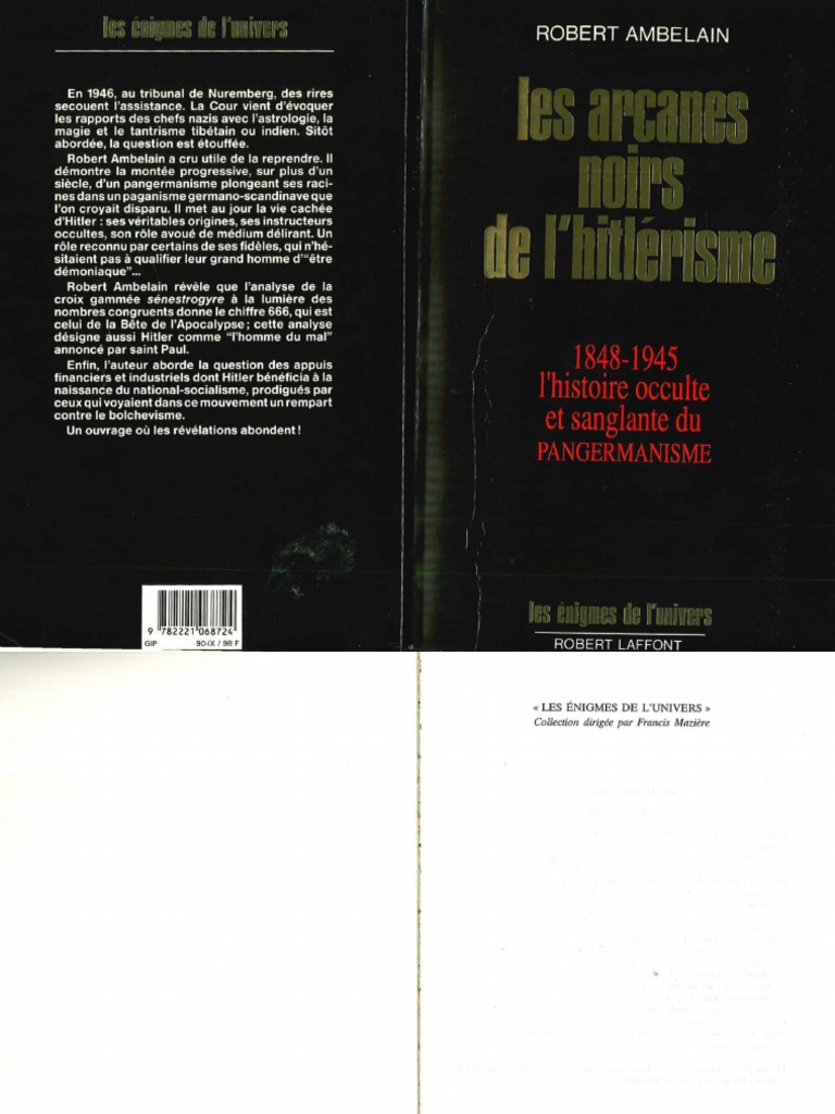 08cb87ae456944 Ambelain Robert - 1990 - Les arcanes noirs de l hitlérisme 1848-1945  l histoire occulte et sanglante du pangermanisme.pdf