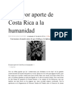 El Mayor Aporte de Costa Rica a La Humanidad