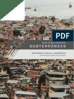 Sociabilidades Subterraneas - Identidade, Cultura e Resistência Em Favelas Do RJ