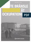 Ge Inte Bränsle Åt Ockupationen
