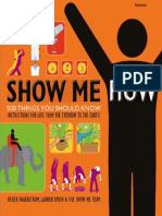 Show Me How 500 Things You Should Know - Instructions for Life From the Everyday to the Exotic