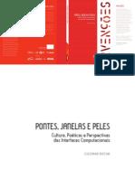 Pontes, Janelas e Peles