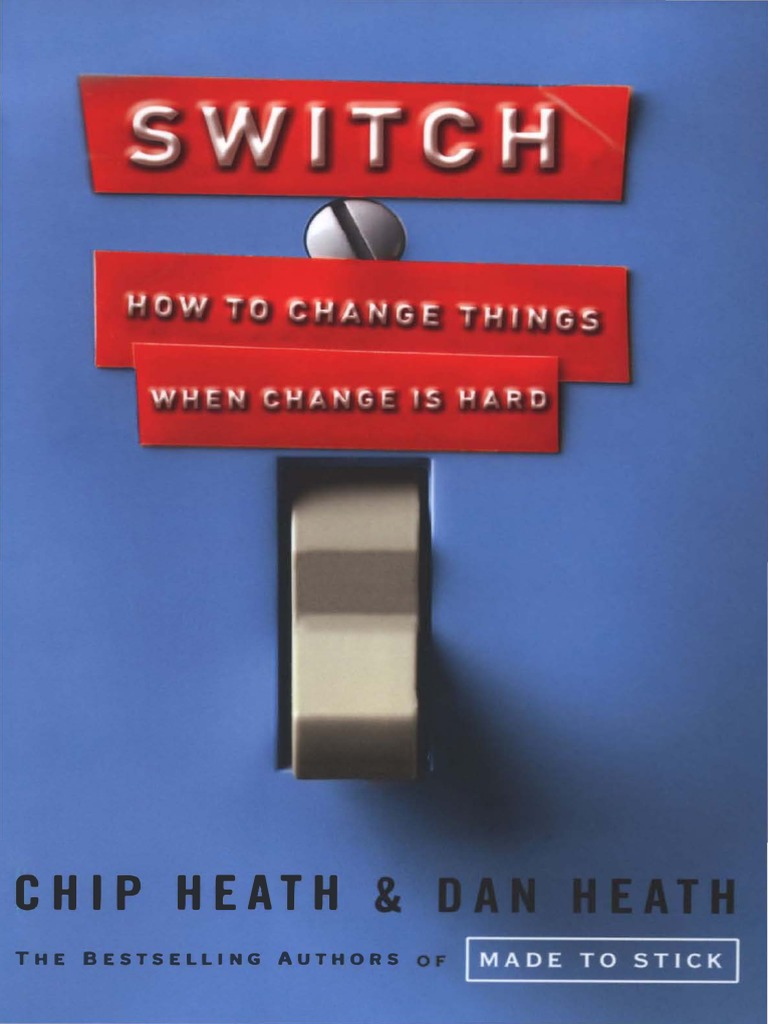Switch How To Change Things When Change Is Hard Patient Medicine