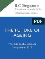 ILC Singapore_The Future of Ageing 2013.pdf