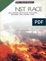 Paul Gilroy Against Race Imagining Political Culture Beyond the Color Line 2000