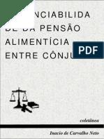 Inacio de Carvalho Neto - Renunciabilidade Da Pensão Alimentícia Entre Cônjuges