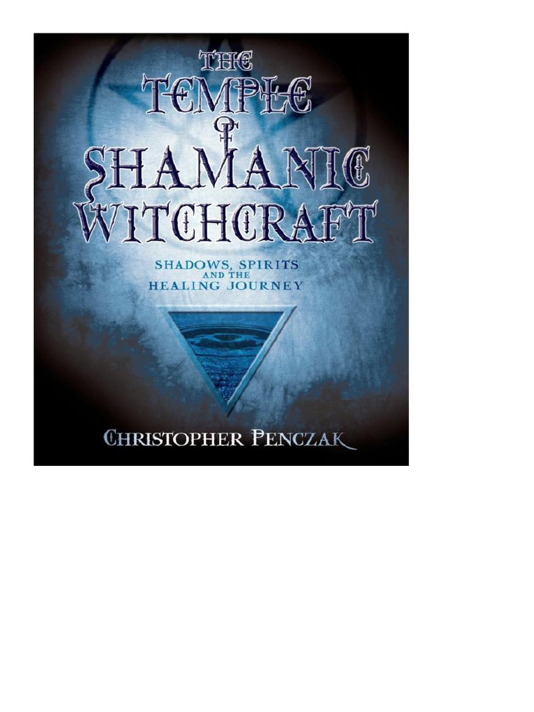 Christopher Penczak - The Temple of Shamanic Witchcraft   Shamanism