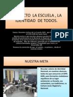 Proyecto La Escuela , La Identidad de Todos