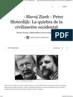 Diálogo Slavoj Zizek - Peter Sloterdijk_ La Quiebra de La Civilización Occidental (With Images) · Filosofiacr · Storify
