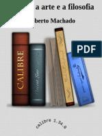 Deleuze a Arte e a Filosofia - Roberto Machado