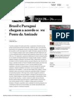 Brasil e Paraguai Chegam a Acordo Sobre Ponte Da Amizade - Brasil - Estadão