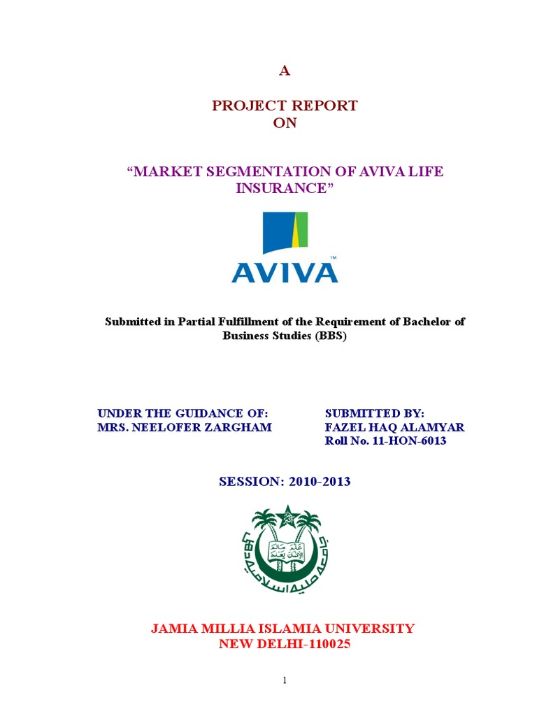 project report on aviva life insurance Know how to create a standard project report on insurance sector along with basic and simple steps.