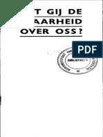 Kent gij de waarheid over Oss?