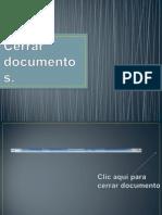 Cerrar Documento