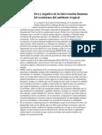 los efectos positivo y negativo de la intervencin humana en la dinmica del ecosistema del ambiente tropical