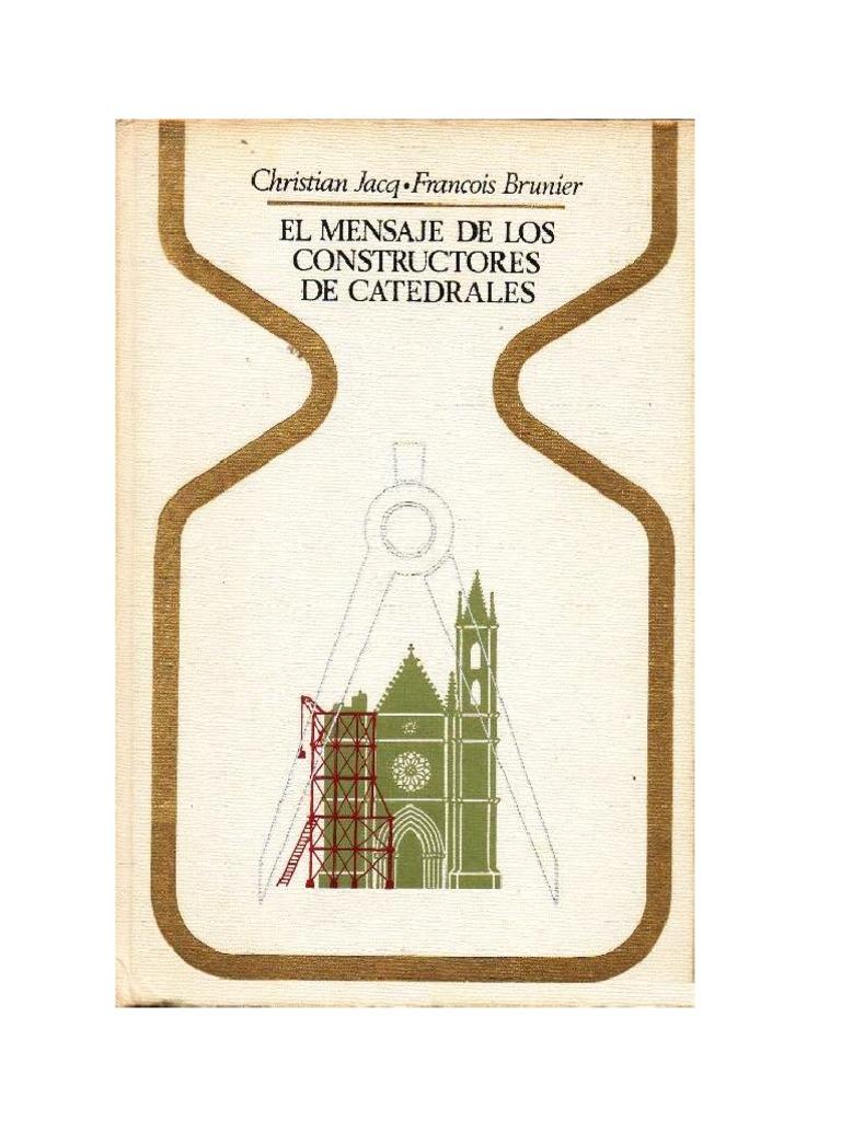El Mensaje de Los Constructores de Catedrales - Christian Jacq y ...
