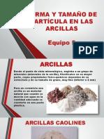 Forma y Tamaño de Partícula en Las Arcillas (Equipo 5)