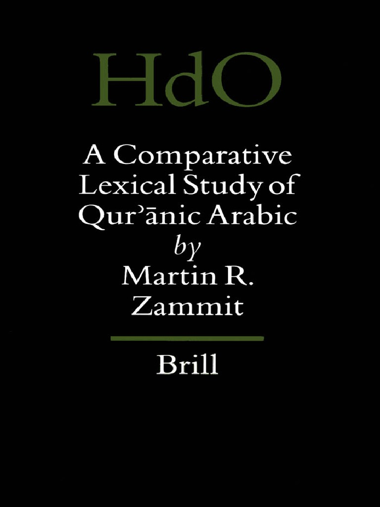 a74a1167c69 (Handbook of Oriental Studies 61 )Martin R. Zammit-A Comparative Lexical  Study of Quranic Arabic-Brill Academic Publishers(2001) | Lexicon |  Phonology