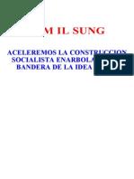 Kim Il Sung - Aceleremos La Construccion Socialista Enarbolando La Bandera de La Idea Juche