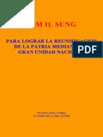 Kim Il Sung - Para Lograr La Reunificacion de La Patria Mediante La Gran Unidad Nacional