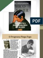 Apresentação Chico Xavier - Grupo 3